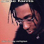 Gene Farris This Is My Religion