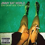 Jimmy Eat World Stay On My Side Tonight (Parental Advisory)