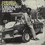 Cornell Campbell I Shall Not Remove 1975-80