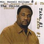 Min. Darnell Williams & The Union Take 1