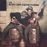 Blind Corn Liquor Pickers The Blind Corn Liquor Pickers