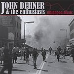 John Dehner & The Enthusiasts Childhood Music