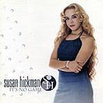 Susan Hickman It's No Game