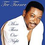 Tee Turner More Than One Night