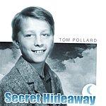 Tom Pollard Secret Hideaway