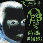 Fiends Carnival Of Souls Children Of The Dead