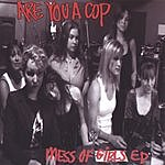 Are You A Cop Mess Of Girls EP