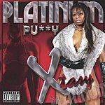 Xtasy Platinum Pu**y (Parental Advisory)
