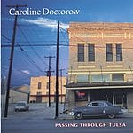 Caroline Doctorow Passing Through Tulsa