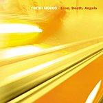 Fresh Moods Love.Death.Angel