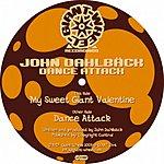 John Dahlbäck Dance Attack/My Sweet Giant Valentine