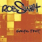 Rob Swift Soulful Fruit