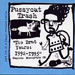 Pussycat Trash The Brat Years: 1992-1995