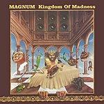 Magnum Kingdom Of Madness (Bonus Tracks)