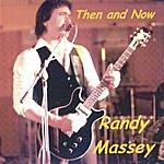 Randy Massey Then & Now