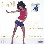 Brian Dallas Wind Ya Waistline (Parental Advisory)