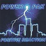 Power Pak Positive Reaction