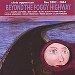 Chris Opperman Beyond The Foggy Highway