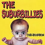 The Suburbillies Sub-Bourbon
