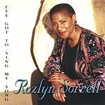 Rozlyn Sorrell I've Got To Sing My Song