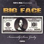 Big Face Innocently Born Guilty (Parental Advisory)