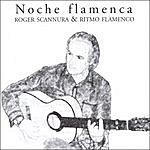 Roger Scannura Noche Flamenca