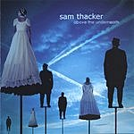 Sam Thacker Above the Underneath