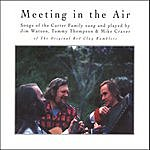 The Red Clay Ramblers Meeting In The Air: Songs Of The Carter Family
