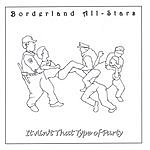 Borderland All-Stars It Ain't That Type Of Party