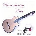 Bill Kintzer Remembering Chet