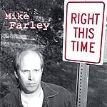 Mike Farley Band Right This Time