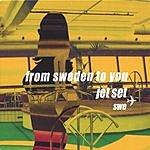 Jet Set Sweden From Sweden To You