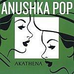Anushka Pop Akathena