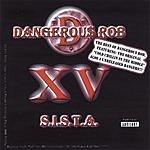Dangerous Rob S.I.S.T.A