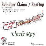 Uncle Roy Reindeer Claims/Rooftop