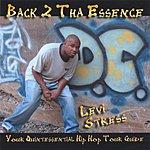 Levi Stress Back 2 Tha Essence: Your Quintessintal Hip Hop Tour Guide