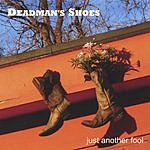 Deadman's Shoes Just Another Fool