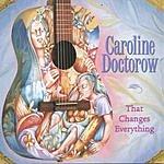Caroline Doctorow That Changes Everything