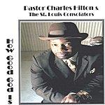 Pastor Charles Hilton & The St. Louis Consolators How Good God Is