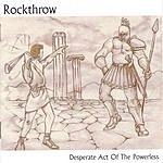 Rockthrow Desperate Act Of The Powerless