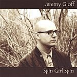Jeremy Gloff Spin Girl Spin