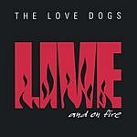 Love Dogs Live And On Fire