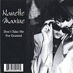 Nanette Maxine Don't Take Me For Granted