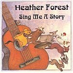 Heather Forest Sing Me A Story