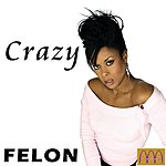 Felon Crazy (Single)