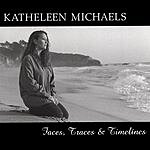 Katheleen Michaels Faces, Traces And Timelines