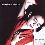 Marta Gomez Solo Es Vivir