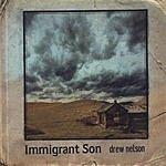 Drew Nelson Immigrant Son
