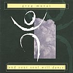 Greg Murai And Your Soul Will Dance