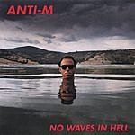 Anti-M No Waves In Hell